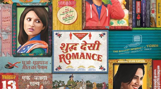 YRF presents 'Shuddh Desi Romance'
