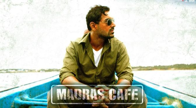 'Madras Cafe' – a Gritty Tale of Conflict & Betrayal