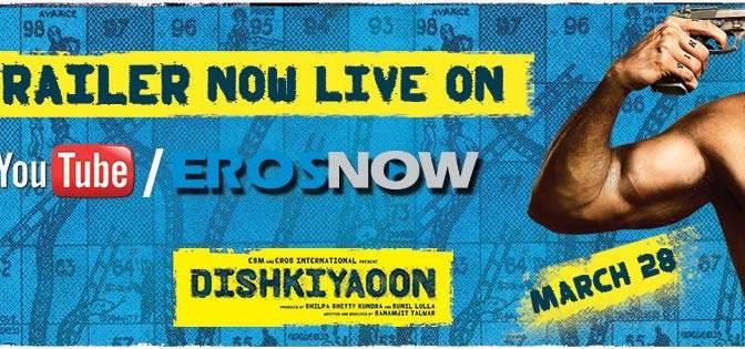 Eros International releases trailer of 'Dishkiyaoon'