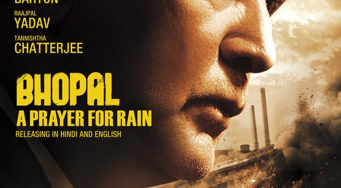 Closing Gala: 'Bhopal: A Prayer For Rain' at London Asian Film Festival 2015