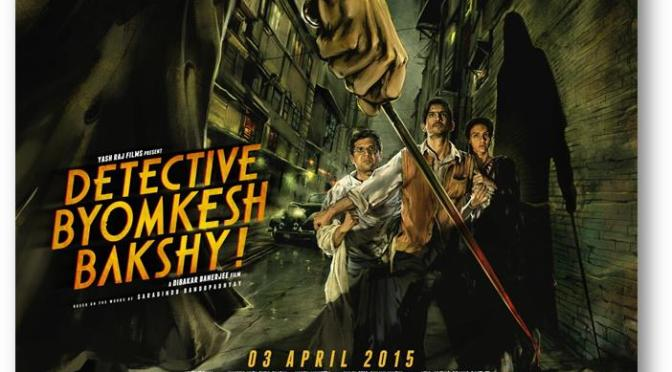 Indian Cinema champions the Pulp Noir genre with Detective Byomkesh Bakshy!