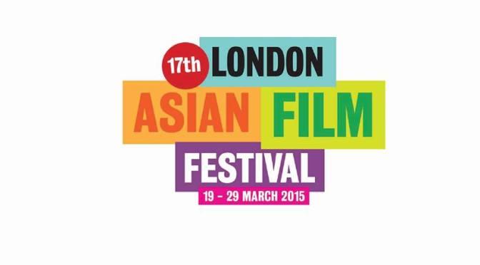 London Asian Film Festival 2015 schedule announced