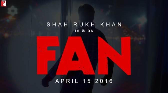 YRF to release SRK's FAN in UK cinemas on 15th April 2016